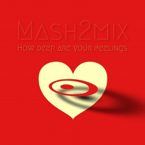 mash2mix - how deep are your feelings